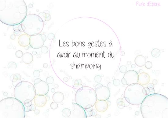 visuel les bons gestes à avoir au moment du shampoing